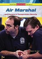 Air marshal : and careers in transportation security