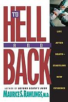 To hell and back : life after death-- startling new evidence