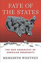 Fate of the states : the new geography of American prosperity