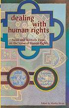 Dealing with human rights : Asian and Western views on the value of human rights