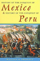 History of the conquest of Mexico ; & History of the conquest of Peru