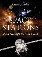 Space stations : base camps to the stars