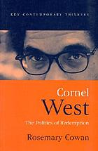 Cornel West : the politics of redemption