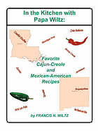 In the kitchen with Papa Wiltz : favorite Cajun-Creole and Mexican-American recipes