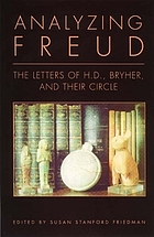Analyzing Freud : letters of H.D., Bryher, and their circle