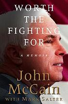 Worth the fighting for : a memoir