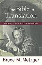 The Bible in translation : ancient and English versions