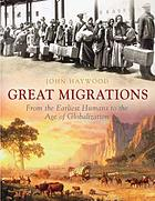 The great migrations : from the earliest humans to the age of globalization