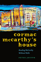 Cormac McCarthy's house : reading McCarthy without walls