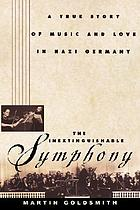 The inextinguishable symphony : the true story of two Jewish musicians in Nazi Germany