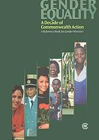 Gender equality : a decade of Commonwealth action : a reference book for Gender Ministers