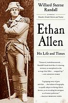 Ethan Allen : his life and times
