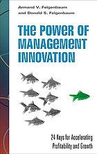 The power of management innovation : 24 keys for sustaining and accelerating business growth and profitability