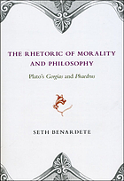 The rhetoric of morality and philosophy : Plato's Gorgias and Phaedrus