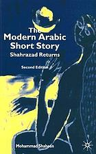 The modern Arabic short story : Sharazad returns