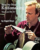 Step-by-step knifemaking : you can do it!