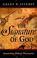 The signature of God : astonishing Biblical discoveries
