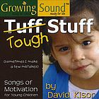 Tough stuff : (sometimes I make a few mistakes) : songs of motivation for young children
