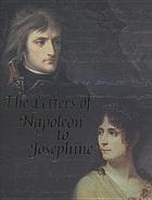 The letters of Napoleon to Josephine