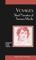 Voyages : Short Narratives of Susanna Moodie.