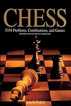 Chess : 5334 problems, combinations and games
