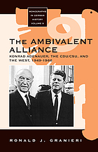 The ambivalent alliance : Konrad Adenauer, the CDU/CSU, and the West, 1949-1966