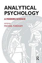 Analytical psychology : a modern science
