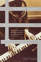 Doctor Faustus : the life of the German composer Adrian Leverkühn as told by a friend