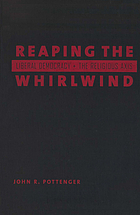 Reaping the whirlwind : liberal democracy and the religious axis