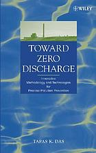 Toward zero discharge : innovative methodology and technologies for process pollution prevention