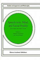 Speech acts, mind, and social reality : discussions with John R. Searle