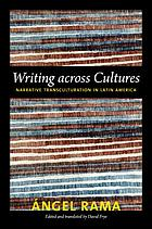 Writing across cultures : narrative transculturation in Latin America