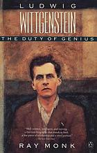 Ludwig Wittgenstein : the duty of genius