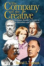The company of the creative : a Christian reader's guide to great literature and its themes