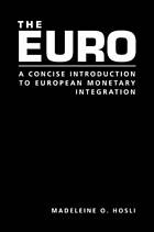 The euro : a concise introduction to European monetary integration