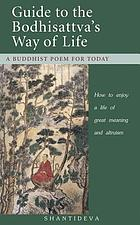 Shantideva's guide to the Bodhisattva's way of life : how to enjoy a life of great meaning and altruism