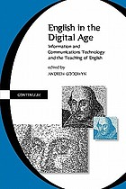 English in the digital age : information and communications technology (ICT) and the teaching of English