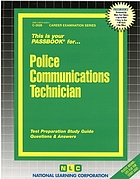 Police communications technician : test preparation study guide questions & answers.