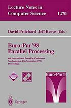Euro-Par'98 Parallel Processing : 4th International Euro-Par Conference Southampton, UK, September 1-4, 1998 Proceedings