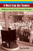 A word from our viewers : reflections from early television audiences