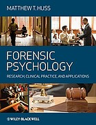 Forensic psychology : research, practice, and applications