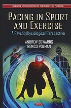 Pacing in sport and exercise : a psychophysiological perspective