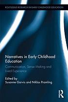 Narratives in early childhood education : communication, sense making and lived experience
