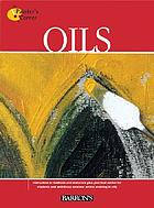 Oils : [exercises in mixing oil pigments, mastering brushing techniques, and applying these skills to finished paintings
