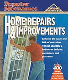 Popular mechanics home how-to. Home repairs and improvements
