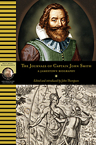 The journals of Captain John Smith : a Jamestown biography