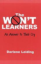 The won't learners : an answer to their cry