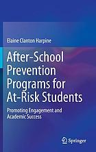 After-school prevention programs for at-risk students : promoting engagement and academic success