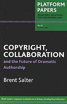 Copyright, collaboration and the future of dramatic authorship