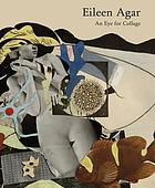 Eileen Agar : an eye for collage